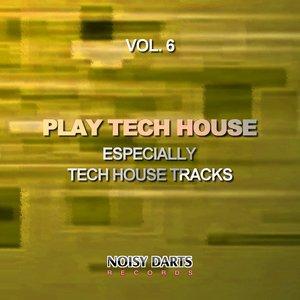 VARIOUS - Play Tech House Vol 6 (Especially Tech House Tracks)