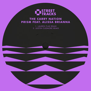 THE CARRY NATION feat ALISSA BRIANNA - Prism (Remixes)