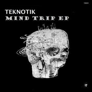 TEKNOTIK - Mind Trip EP