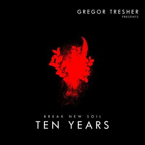VARIOUS - Gregor Tresher Presents 10 Years Break New Soil