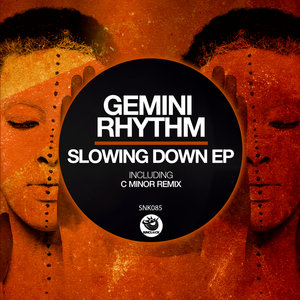 GEMINI RHYTHM - Slowing Down EP