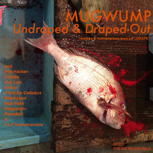 MUGWUMP - Undraped & Draped-Out (The Instrumentals)