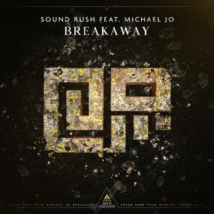 SOUND RUSH feat MICHAEL JO - Breakaway