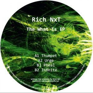 RICH NXT - The What Is EP