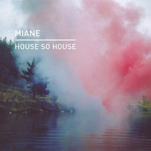 MIANE - House So House