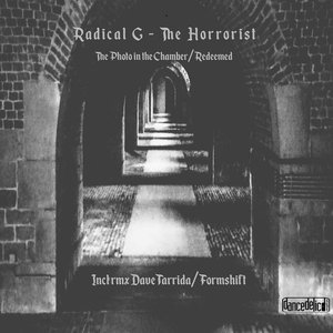 RADICAL G & THE HORRORIST - The Photo In The Chamber
