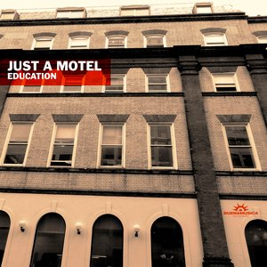 JUST A MOTEL - Education