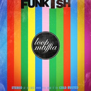 LOOPMAFFIA - FunkISH