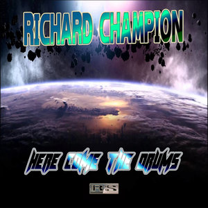 RICHARD CHAMPION - Here Come The Drums