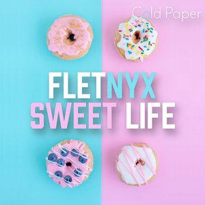 FLETNYX - Sweet Life