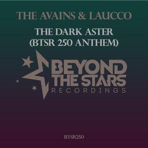 THE AVAINS & LAUCCO - The Dark Aster (BTSR250 Anthem)