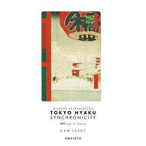 CAM LASKY - Tokyo Hyaku Synchronicity #99 Let It Snow