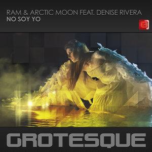 RAM & ARCTIC MOON feat DENISE RIVERA - No Soy Yo
