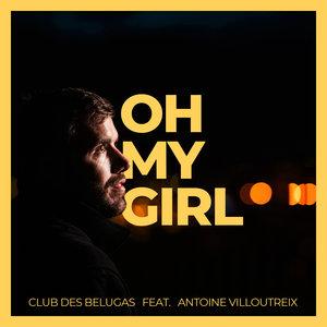 CLUB DES BELUGAS/ANTOINE VILLOUTREIX - Oh My Girl