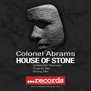 COLONEL ABRAMS - House Of Stone (SONIKSSP Remixes) Part 2