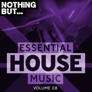 VARIOUS - Nothing But... Essential House Music Vol 08