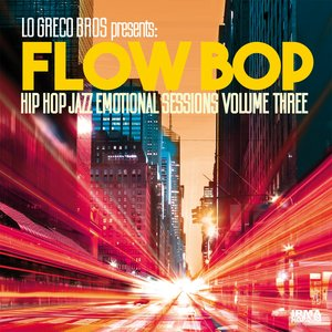 LO GRECO BROS/FLOW BOP - Hip Hop Jazz Emotional Sessions Vol 3