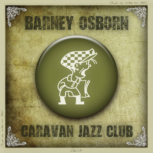 BARNEY OSBORN - Caravan Jazz Club
