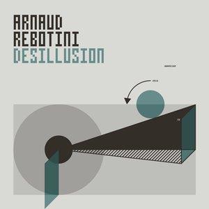 ARNAUD REBOTINI - Desillusion