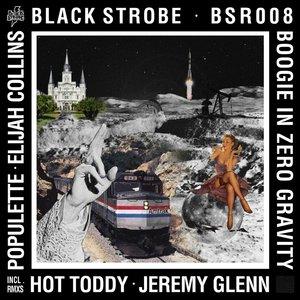 BLACK STROBE - Boogie In Zero Gravity