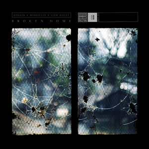 DOGGER/MINDSTATE/LIAM BAILEY - Broken Home EP