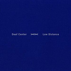 DEAF CENTER - Low Distance