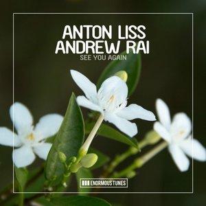ANTON LISS & ANDREW RAI - See You Again
