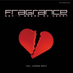 FRAGRANCE - Don't Break My Heart (Remixes)