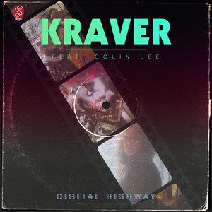 KRAVER feat COLIN LEE - Digital Highway