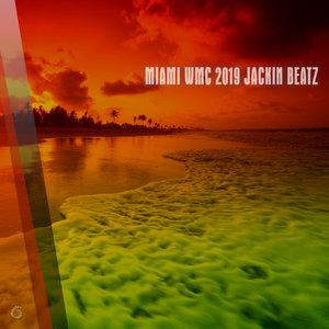 VARIOUS - Miami WMC 2019 Jackin Beatz