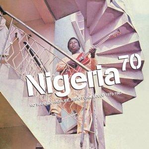 VARIOUS - Nigeria 70: No Wahala: Highlife, Afro-Funk & Juju 1973-1987