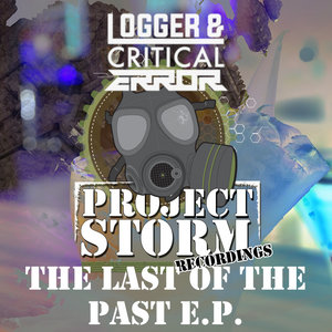 LOGGER & CRITICAL ERROR - The Last Of The Past EP