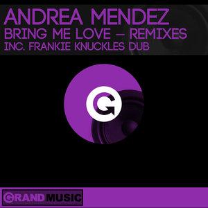 ANDREA MENDEZ - Bring Me Love