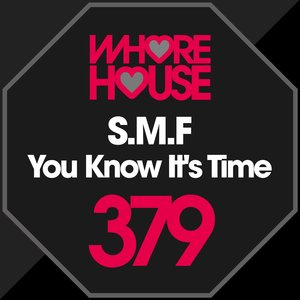 SMF - You Know It's Time