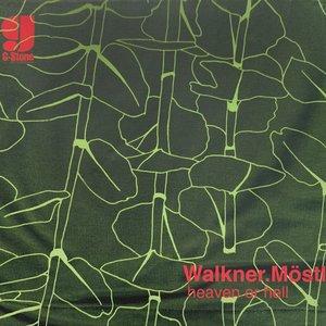 WALKNERMOESTL - Heaven Or Hell (Remastered)