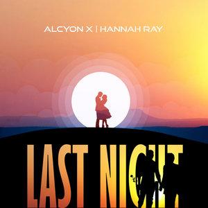 ALCYON X feat HANNAH RAY - Last Night