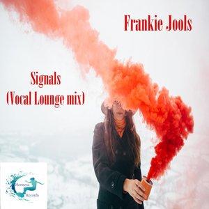 FRANKIE JOOLS - Signals (Vocal Lounge Mix)