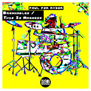 PAUL PSR RYDER - Breakables & This Is Madness