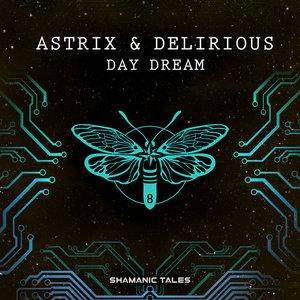 ASTRIX/DELIRIOUS - Day Dream
