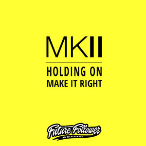 MKII - Holding On