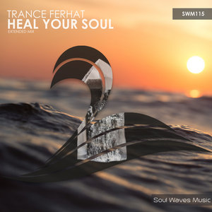 TRANCE FERHAT - Heal Your Soul