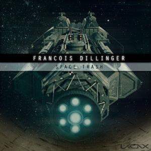 FRANCOIS DILLINGER - Space Trash