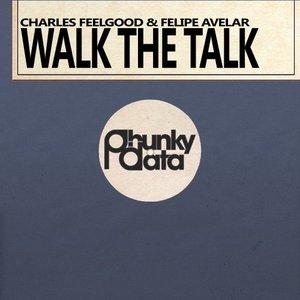 CHARLES FEELGOOD & FELIPE AVELAR - Walk The Talk