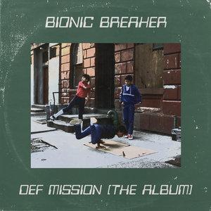 BIONIC BREAKER - Def Mission (The Album)