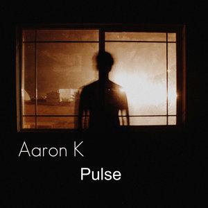 AARON K - Pulse