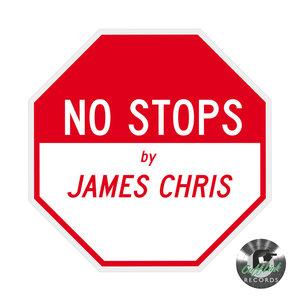 JAMES CHRIS - No Stops (Remixes)