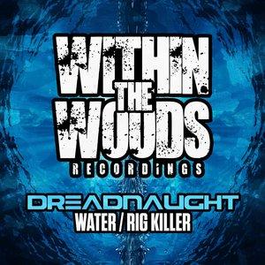 DREADNAUGHT - Water/Rig Killer
