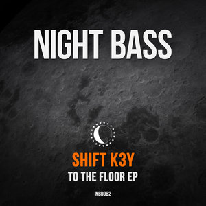 SHIFT K3Y - To The Floor