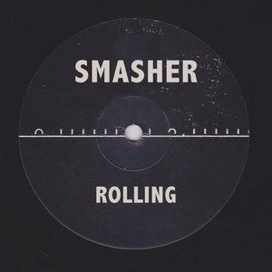 SMASHER - Rolling