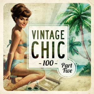 VARIOUS - Vintage Chic 100 - Part Five (Explicit)